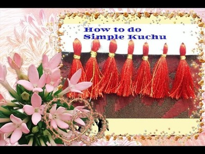 HOW TO MAKE A SIMPLE  KUCHU. TASSELS FOR SAREES AND SHAWLS
