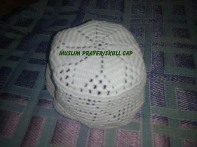 HOW TO MAKE MUSLIM PRAYER.SKULL CAP IN HINDI