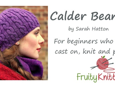 Fruity Knitting Tutorial - Calder Beanie by Sarah Hatton