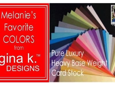 How to Choose Gina K. colors: Favorites and a Giveaway!