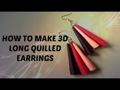 HOW TO MAKE 3D QUILLED LONG EARRINGS .
