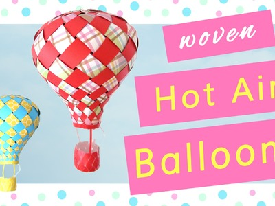 How to Make Paper Hot Air Balloons