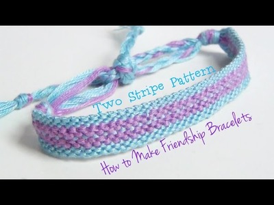Two Stripe Bracelet ♥ How to Make Friendship Bracelets