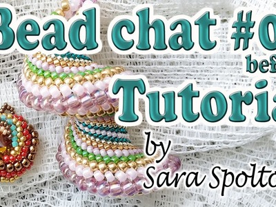 Bead chat #03 before tutorial - Cellini spiral bezel and Cellini spiral sample - Beading