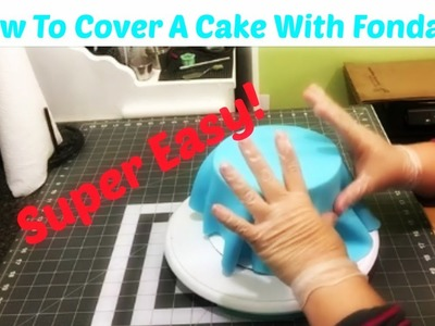 How I Cover My Cakes In Fondant!~Easy Tutorial~