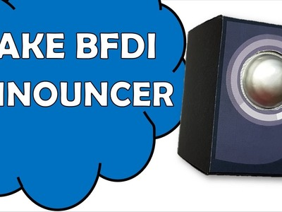How To Make BFDI Announcer