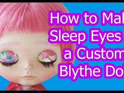 How to Make Sleep Eyes in a Custom Blythe Doll