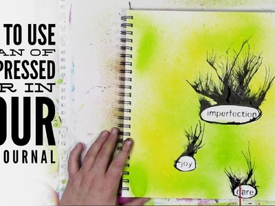 How to use compressed air in your art journal