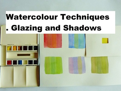 Watercolour Techniques, How to Paint Glazes and Shadows.