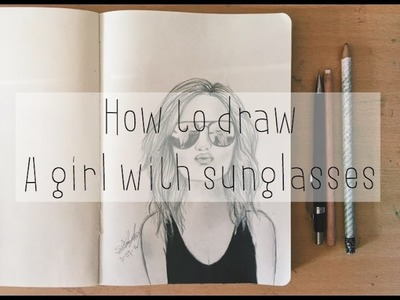 How to draw a girl with sunglasses tumblr |Drawicorn