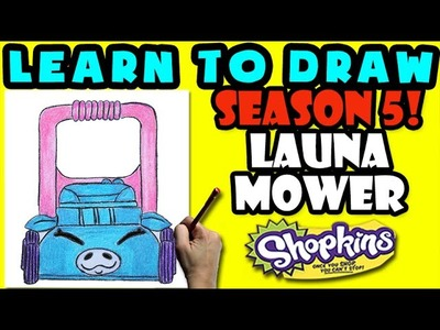 How To Draw Shopkins SEASON 5: Launa Mower, Step By Step Season 5 Shopkins Drawing Shopkins