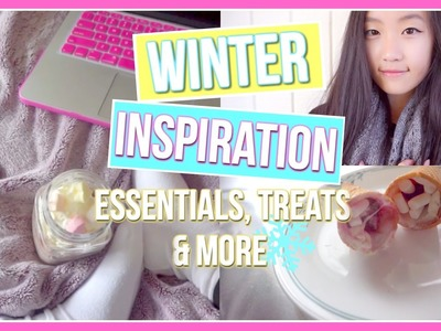 Winter Inspiration: Essentials, DIY Treats & Things To Do | Aianna Khuu