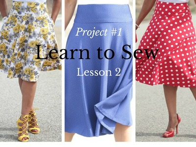 Beginner's Sewing Course - Project #1 - Circle Skirt - Lesson 2