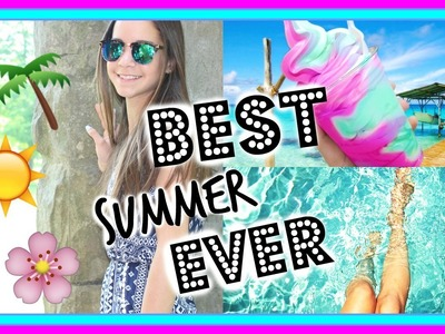 How to Have the BEST Summer Ever! | DIY Ideas & Things to do!