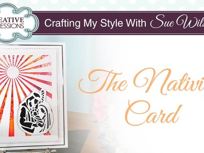 Traditional Nativity Style Christmas Card |Crafting My Style with Sue Wilson
