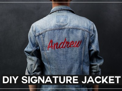 DIY Embroidered Signature Jacket | Simple & Affordable