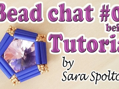 Bead Chat before Tutorial #07 - Bugle setting for a Rivoli - Beaded bezel Rivoli