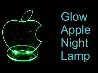 How to Make a USB APPLE LAMP (Night Glow Lamp)
