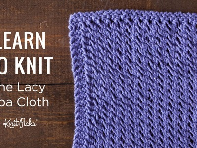 Learn to Knit a Lacy Spa Cloth