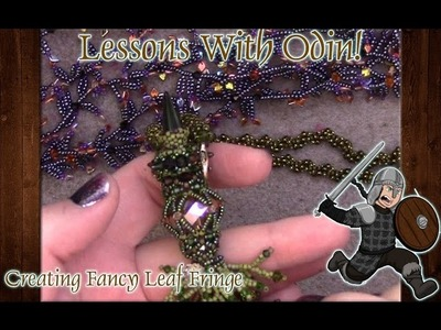 Lessons With Odin: Fancy Beaded Leaf Fringe Jewelry Tutorial