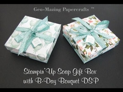 Stampin'Up Gift Box for Handmade Soap with B-Day Bouquet DSP