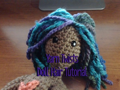Yarn Twists Doll Hair Tutorial