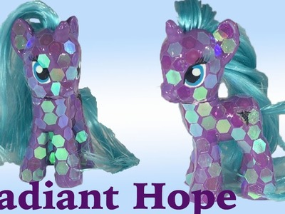 Custom RADIANT HOPE CRYSTAL PONY MLP Tutorial My Little Pony DIY