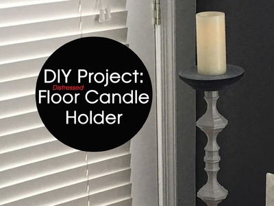 DIY | Distressed Floor Candle Holder (Two-Toned Effect)