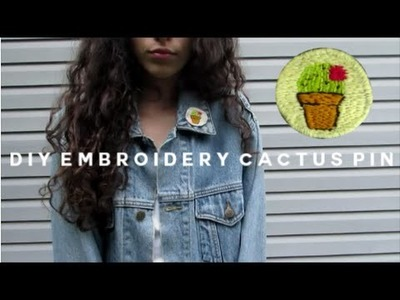 DIY embroidered cactus pin.patch. tumblr inspired