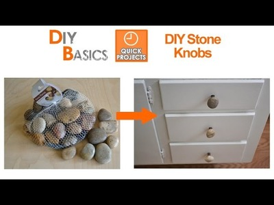 DIY Stone Knobs for cabinet doors or drawers - DIY Basics