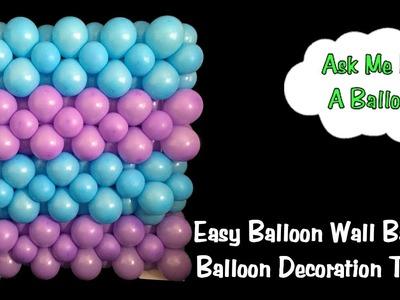 Easy Balloon Wall Backdrop - Balloon Decoration Tutorial