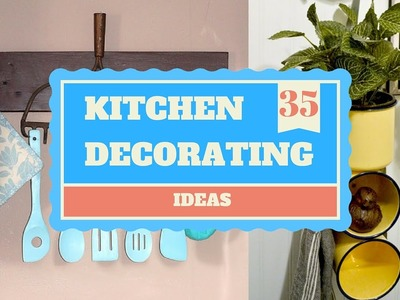 35 DIY Kitchen Decorating Ideas Giving a Complete Makeover