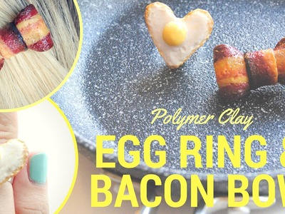 DIY BACON BOW and EGG RING.Polymer Clay Tutorial.Breakfast Accessories :P