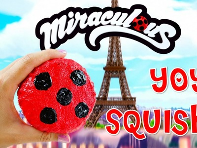 DIY Miraculous: Easy DIY Squishy - How to make a Miraculous Ladybug Yoyo SQUISHY Tutorial