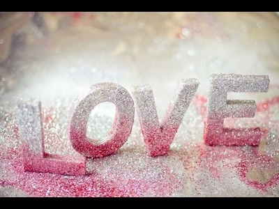 DIY Room Decor: Ombre Glitter LOVE Letters - 3D Block Letters