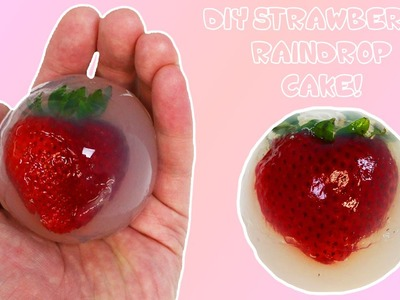 DIY Strawberry Raindrop Cake! How to Make Fruit Water Cake!