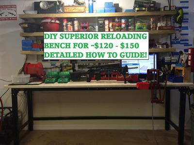 DIY SUPERIOR RELOADING BENCH ~$120 - $150 WITH HORNADY LNL PRESS!