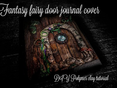 Fantasy Door Journal cover | DIY Polymer clay tutorial