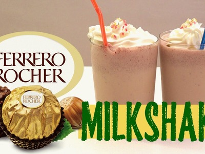 Ferrero Rocher Milkshake DIY Very Yummy Recipe!