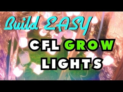 Grow DIY- Build the EASIEST CFL Grow Lamp