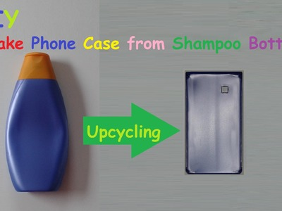 How to make a Mobile Phone Case from a Shampoo Bottle -  DIY Tutorial