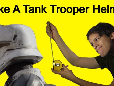 How to Make a Tank Trooper Helmet (Rogue One DIY)