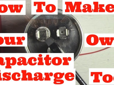 How To Make Your Own Capacitor Discharge Tool DIY (HVAC.Stereo.Microwave) Service
