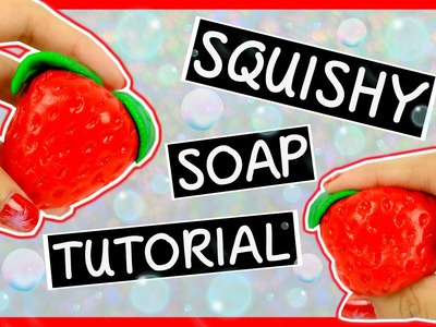 Strawberry Scented Squishy Soap ~ DIY Summer Squishy ♥