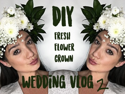 Wedding Vlog 2 DIY Flower Head Crown & Hen Night | Giovanna Borza