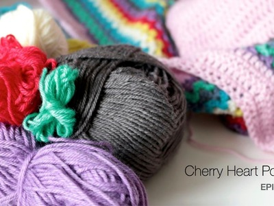 Cherry Heart Crochet Podcast Episode 16
