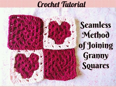 Crochet Made Easy - How to Join Granny Squares - Seamless Method (Tutorial) ♥ Pearl Gomez  ♥