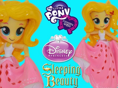 Custom My Little Pony Equestria Girls Disney Princess Aurora Sleeping Beauty DIY Tutorial