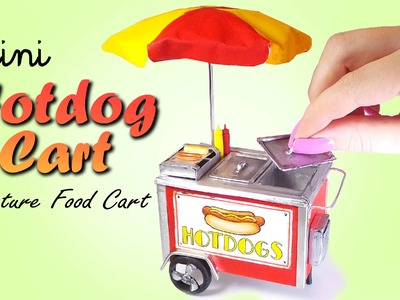 Cute Mini Hotdog Cart Tutorial. DIY Miniature Food