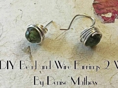 DIY Easy Bead and Wire Earrings 2 Ways by Denise Mathew